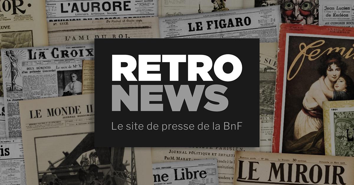 RetroNews - Le site de presse de la BnF | L'histoire au quotidien